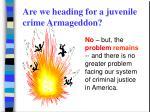are we heading for a juvenile crime armageddon