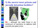 is the answer more prisons and juvenile detention facilities