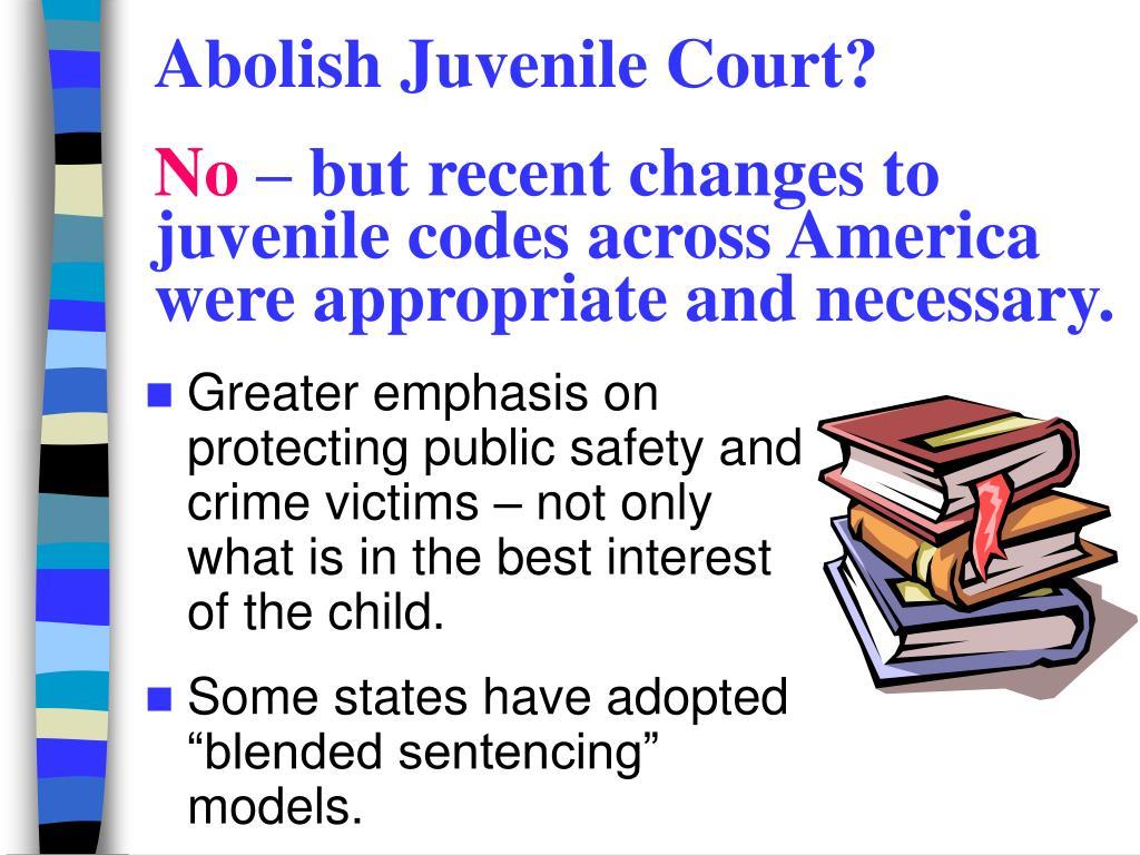 Abolish Juvenile Court?