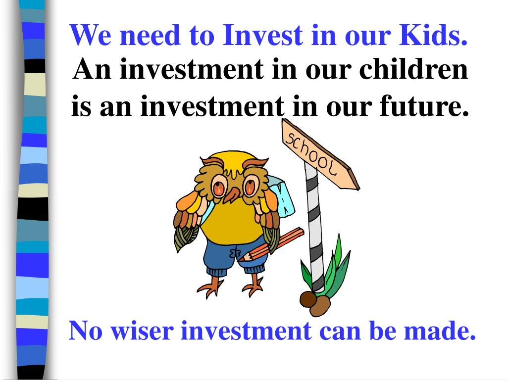 No wiser investment can be made.