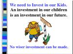 no wiser investment can be made