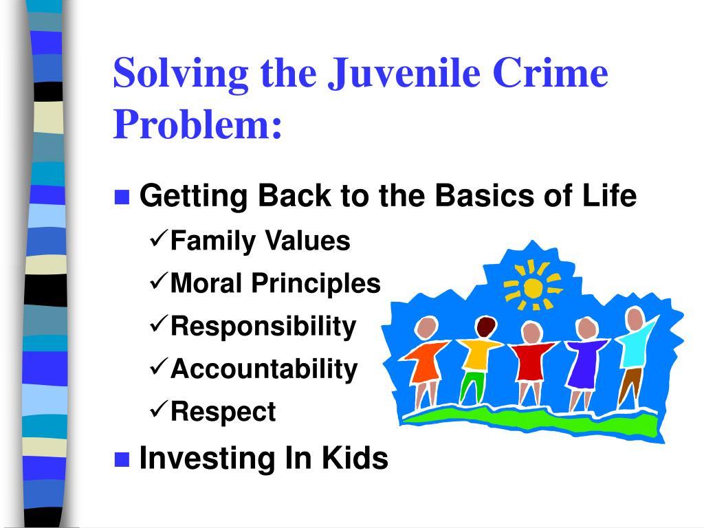 Solving the Juvenile Crime Problem: