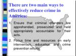 there are two main ways to effectively reduce crime in america