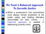 we need a balanced approach to juvenile justice