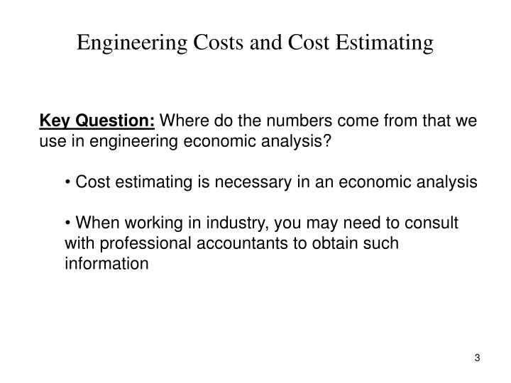 Engineering costs and cost estimating3