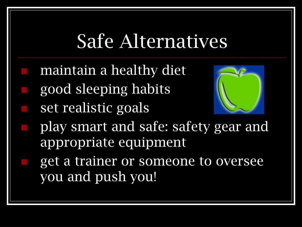 Safe Alternatives