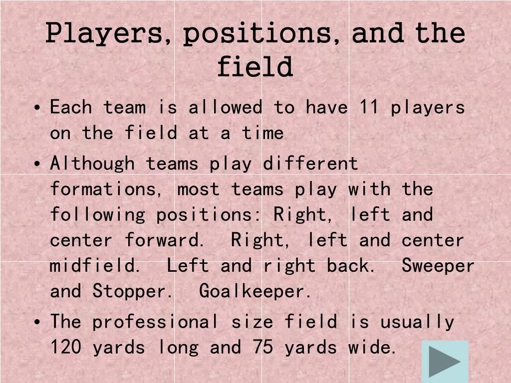 Players, positions, and the field
