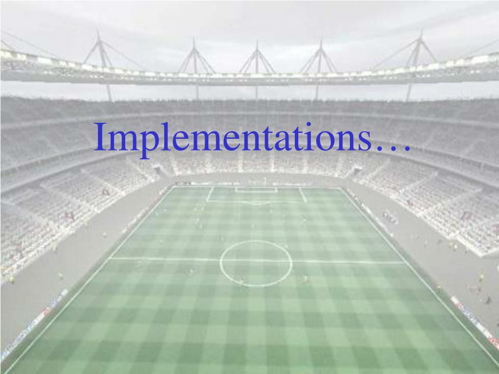 Implementations…