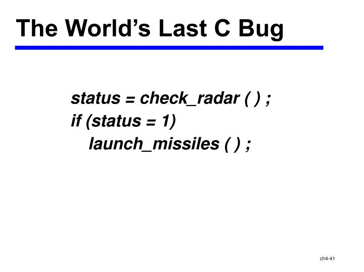 The World's Last C Bug