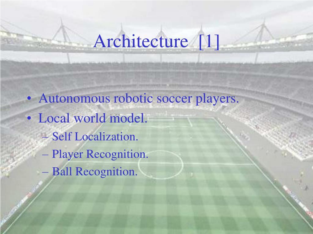 Architecture  [1]