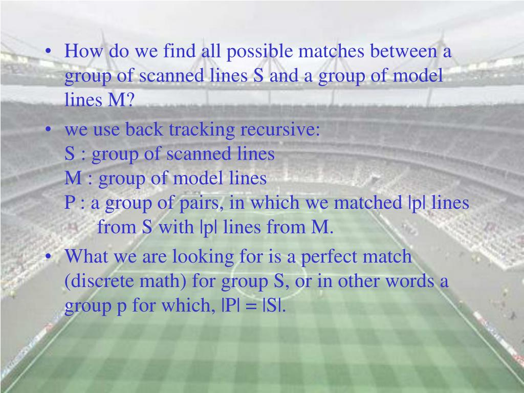How do we find all possible matches between a group of scanned lines S and a group of model lines M?