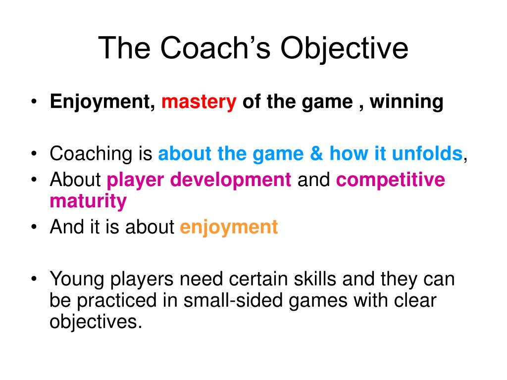 The Coach's Objective