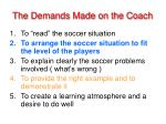 the demands made on the coach