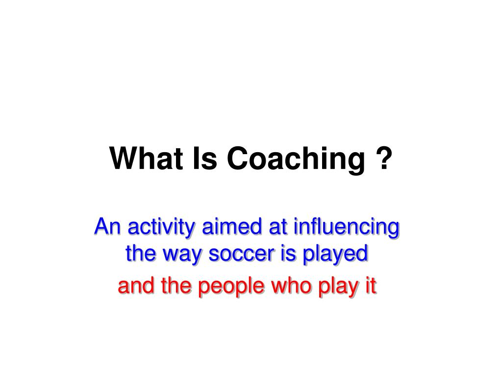 What Is Coaching ?