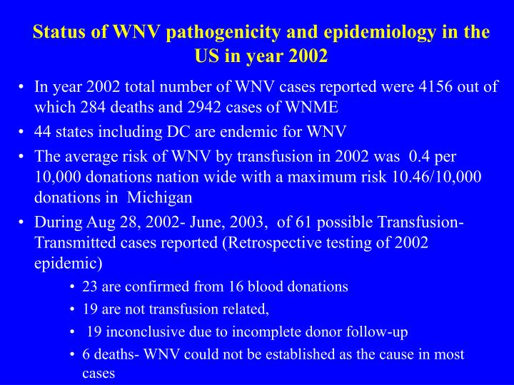 Status of WNV pathogenicity and epidemiology in the US in year 2002