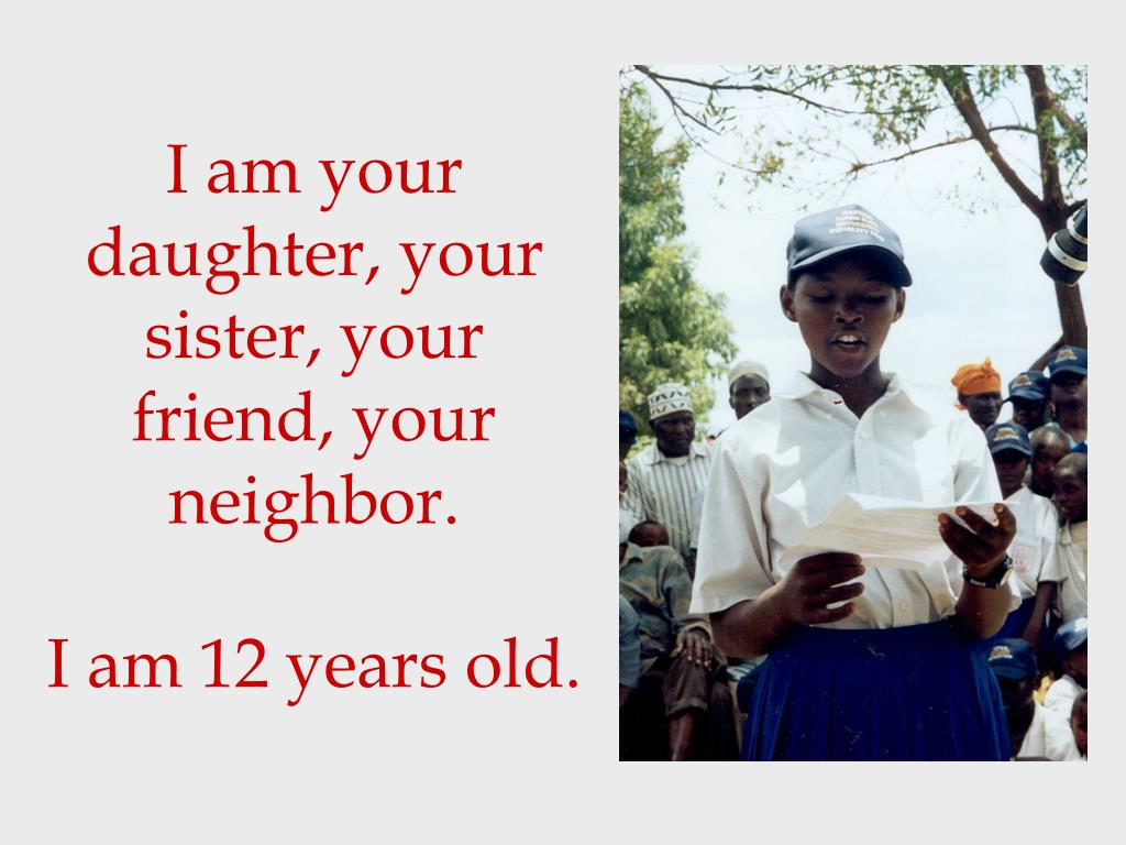 I am your daughter, your sister, your friend, your neighbor.