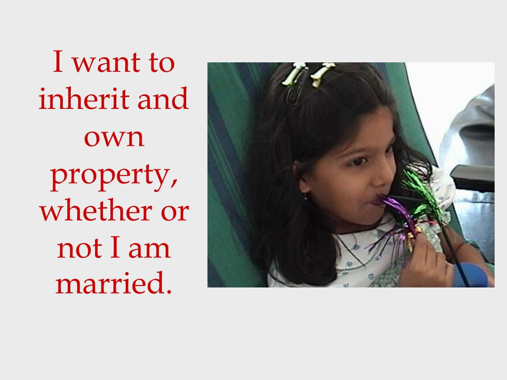 I want to inherit and own property, whether or not I am married.