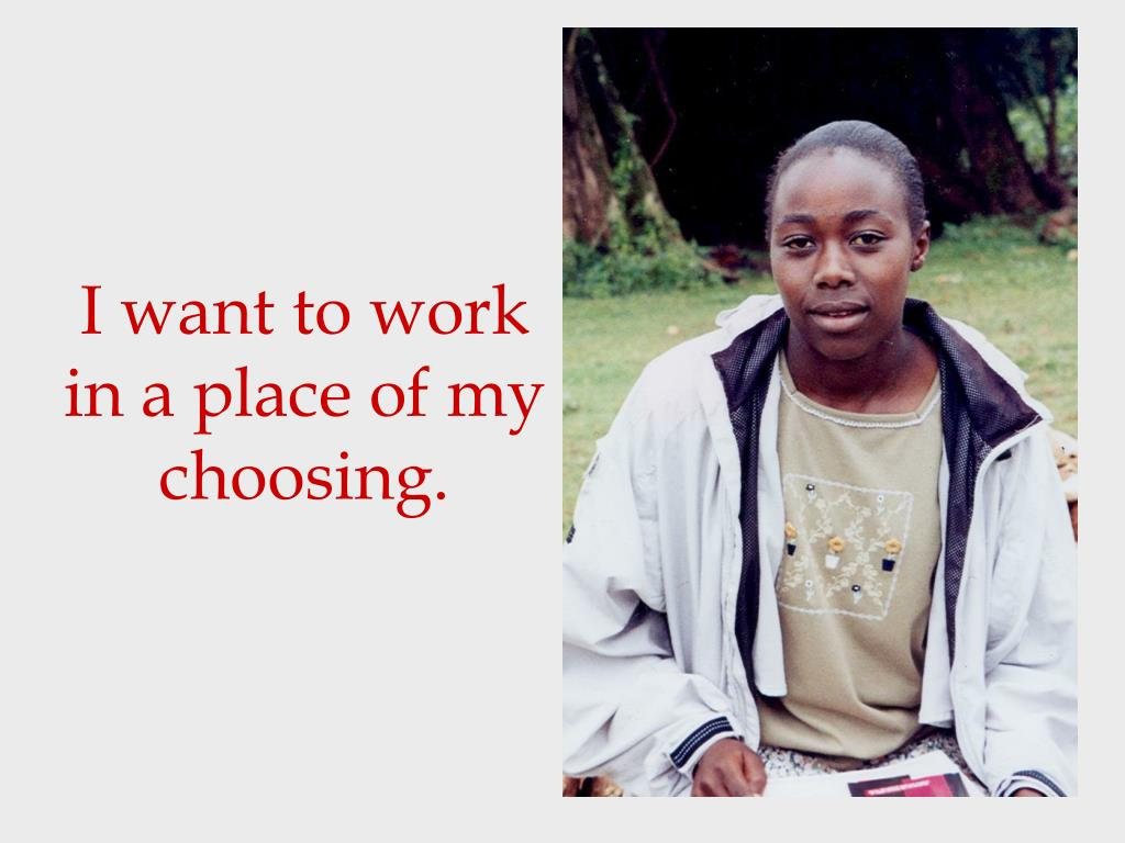 I want to work in a place of my choosing.