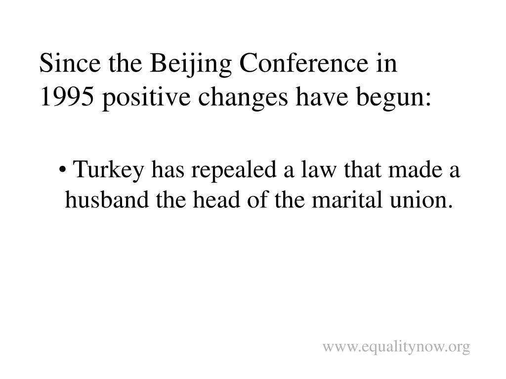 Since the Beijing Conference in 1995 positive changes have begun: