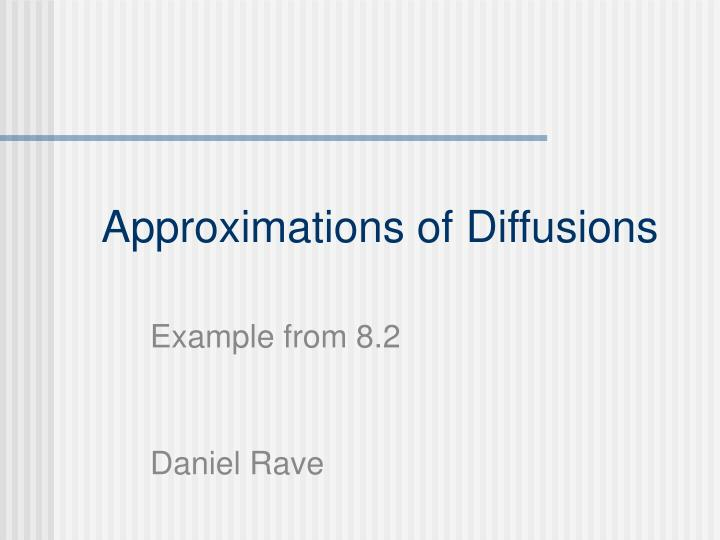 Approximations of Diffusions