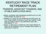 kentucky race track retirement plan26