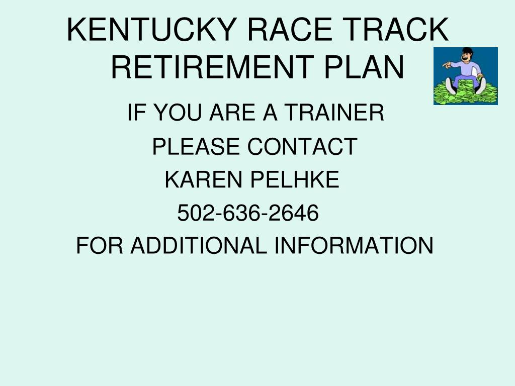 KENTUCKY RACE TRACK RETIREMENT PLAN