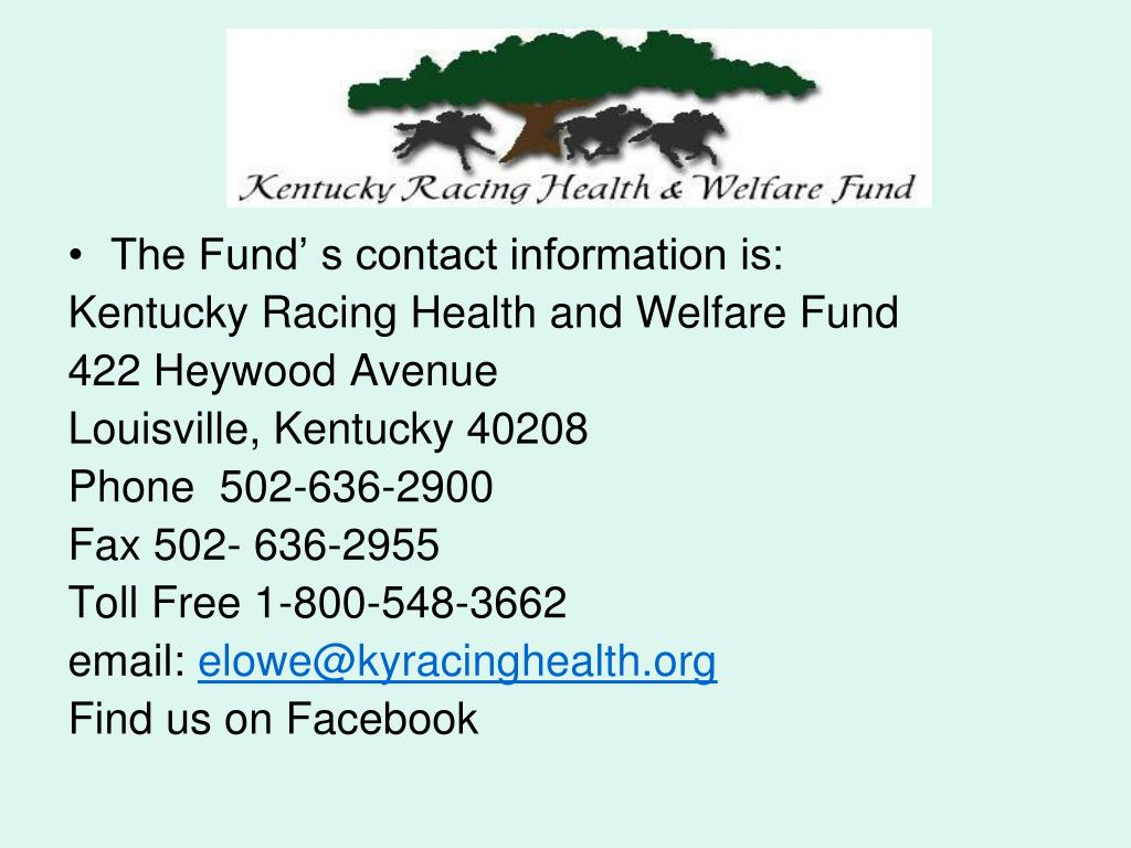 The Fund' s contact information is:
