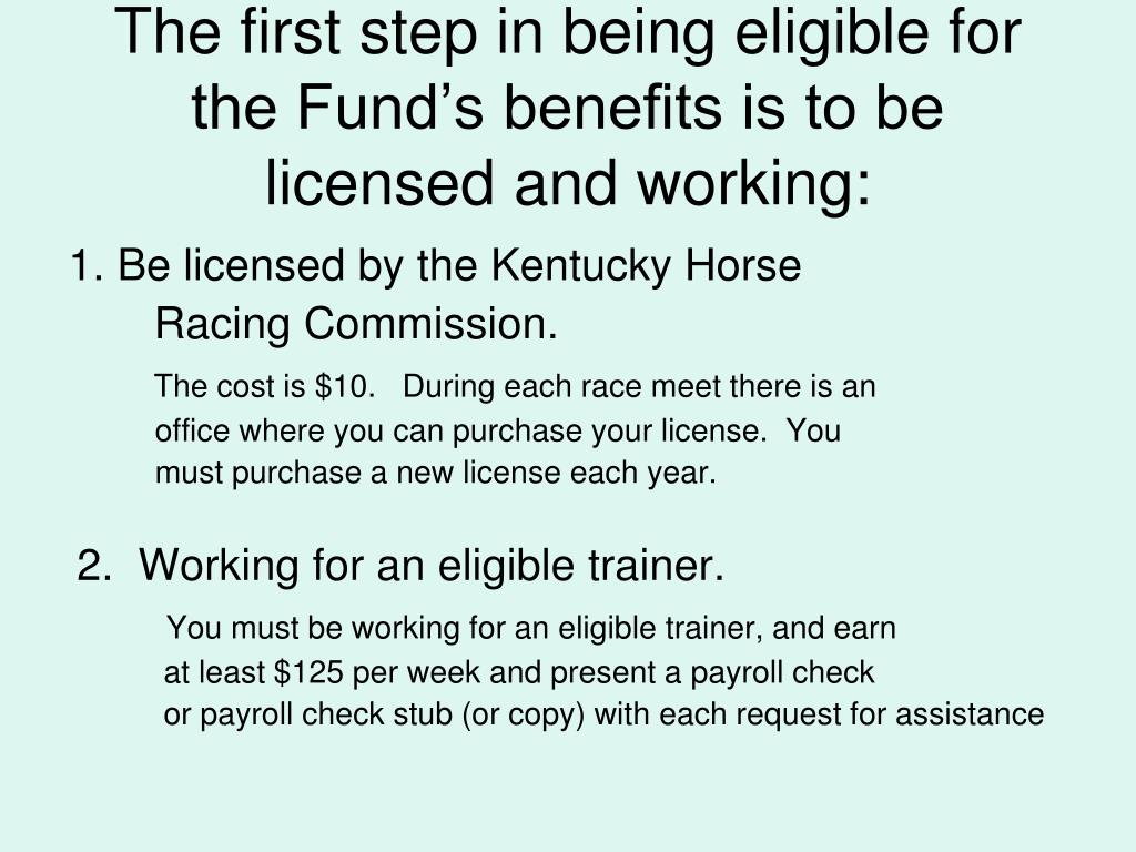 The first step in being eligible for the Fund's benefits is to be licensed and working: