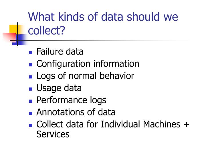 What kinds of data should we collect?