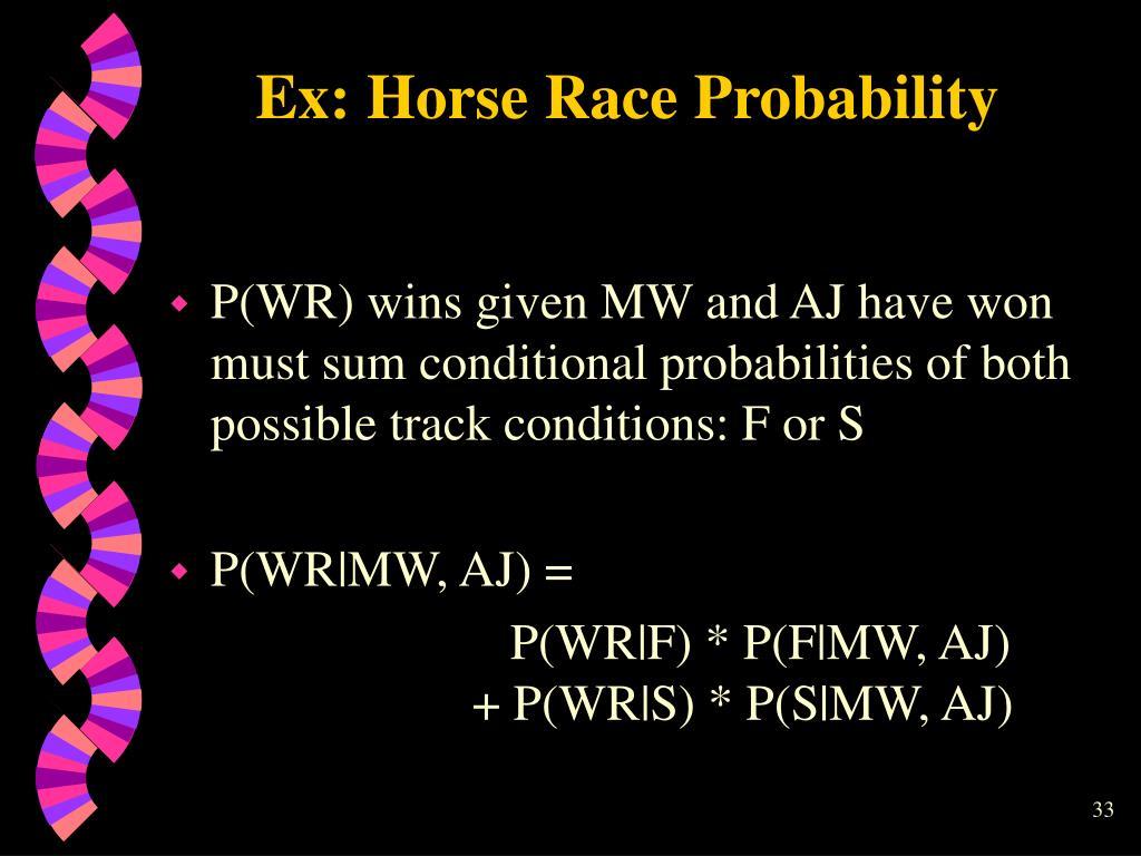 Ex: Horse Race Probability