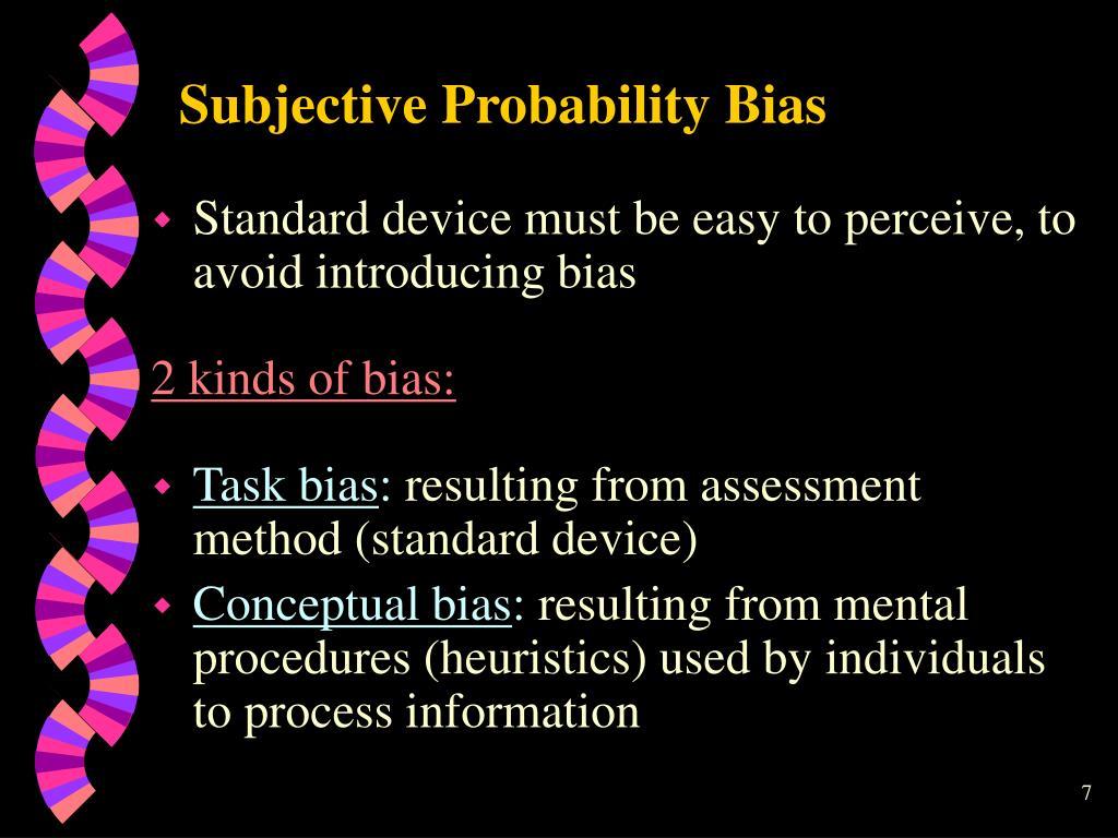 Subjective Probability Bias