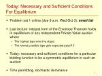 today necessary and sufficient conditions for equilibrium