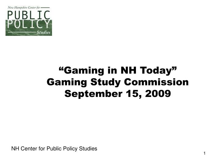 Gaming in nh today gaming study commission september 15 2009