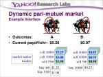 dynamic pari mutuel market example interface