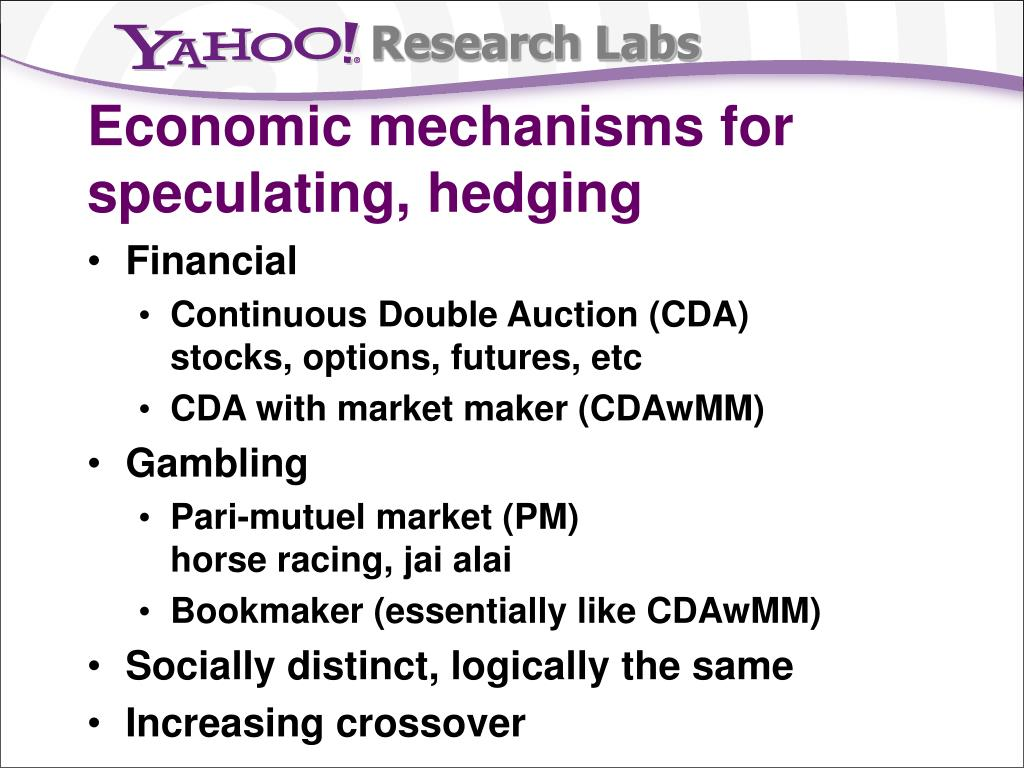 Economic mechanisms for speculating, hedging