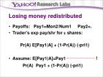 losing money redistributed