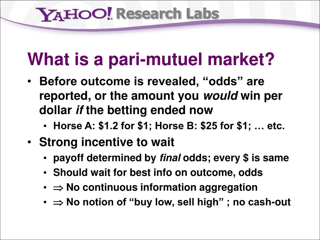 What is a pari-mutuel market?