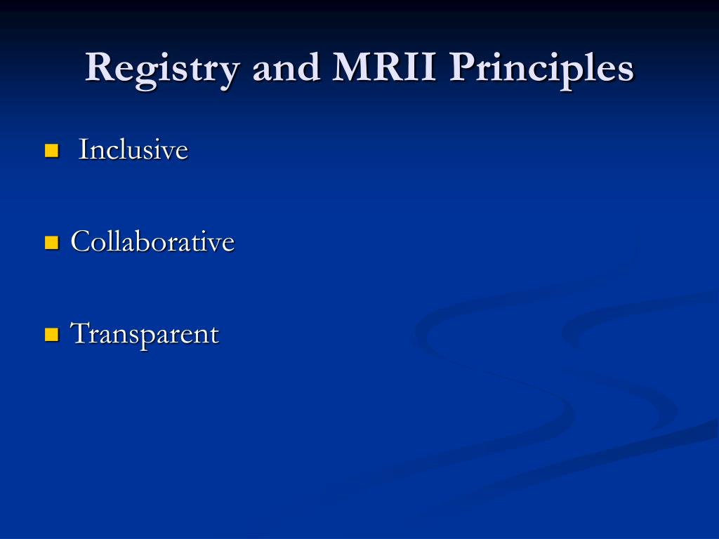 Registry and MRII Principles