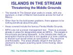 islands in the stream threatening the middle grounds