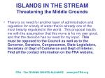 islands in the stream threatening the middle grounds11