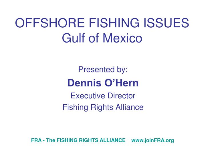 Offshore fishing issues gulf of mexico