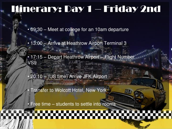 Itinerary day 1 friday 2nd