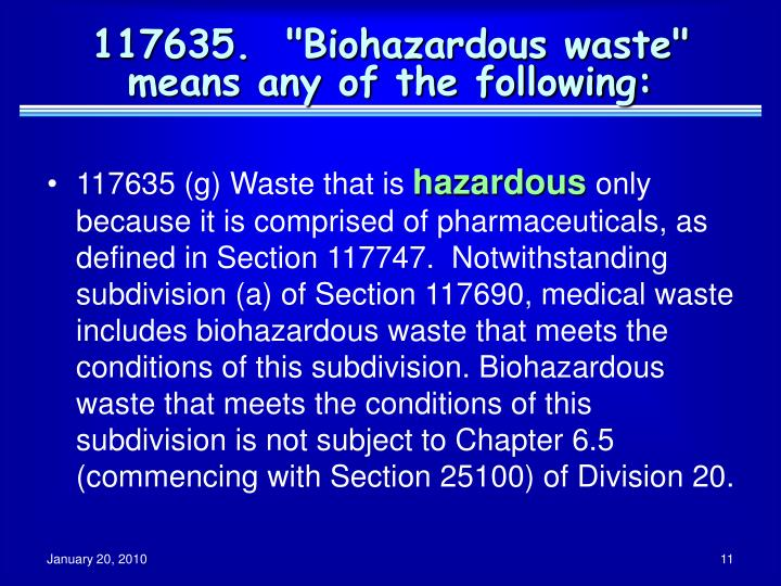 "117635.  ""Biohazardous waste"" means any of the following:"
