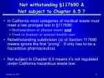 not withstanding 117690 not subject to chapter 6 5