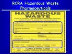 rcra hazardous waste pharmaceuticals