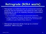 retrograde rcra waste