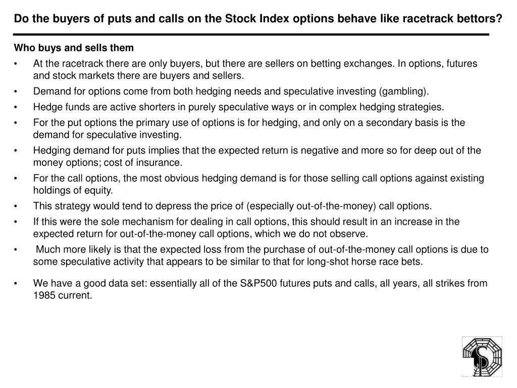 Do the buyers of puts and calls on the Stock Index options behave like racetrack bettors?