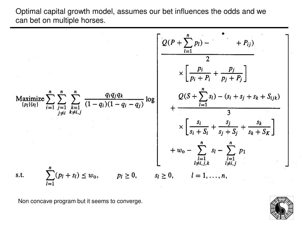 Optimal capital growth model, assumes our bet influences the odds and we can bet on multiple horses.
