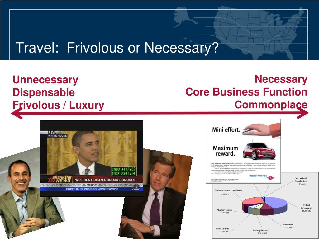 Travel:  Frivolous or Necessary?