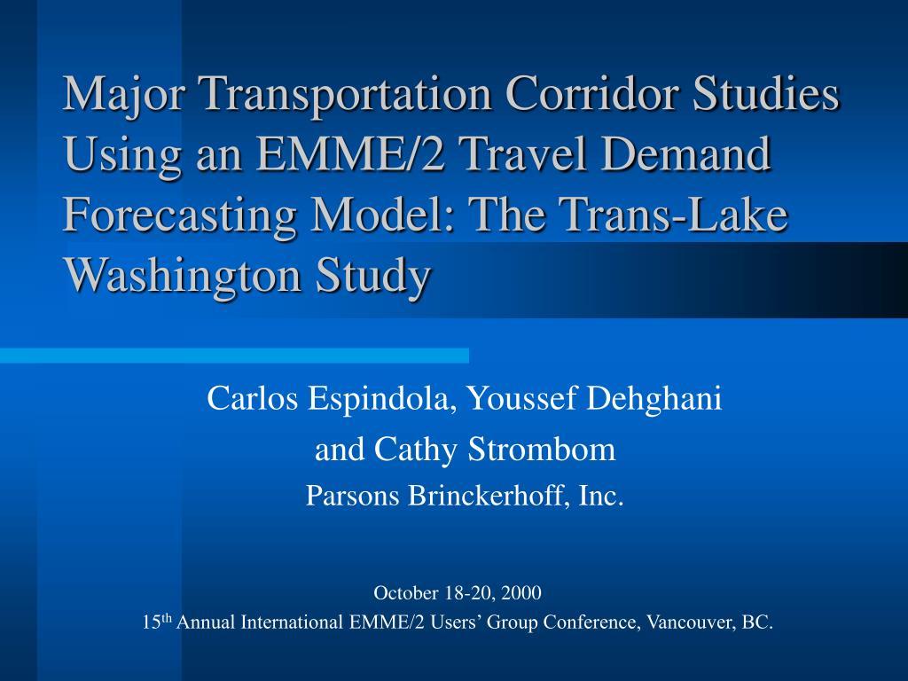 Major Transportation Corridor Studies Using an EMME/2 Travel Demand Forecasting Model: The Trans-Lake Washington Study